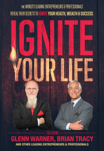 Ignite Your Life - featuring Glenn Warner and Brian Tracy